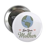 "Love Your Mother Earth 2.25"" Button (100 pack)"