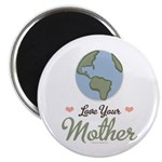 Love Your Mother Earth Magnet