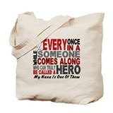 HERO Comes Along 1 Nana LUNG CANCER Tote Bag