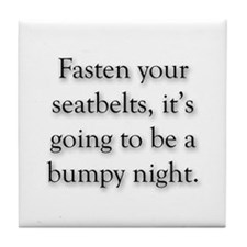 Fasten Seatbelts, Bumpy Night Tile Coaster