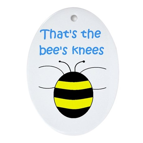 THAT'S THE BEE'S KNEES Oval Ornament