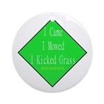 I Kicked Grass Ornament (Round)