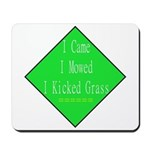 I Kicked Grass Mousepad