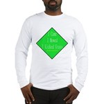 I Kicked Grass Long Sleeve T-Shirt