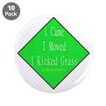 """I Kicked Grass 3.5"""" Button (10 pack)"""