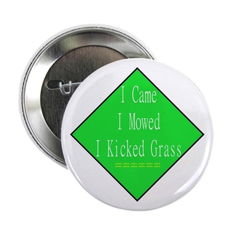 I Kicked Grass 2.25&amp;amp;quot; Button