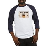 WILL WORK FOR CAKE Baseball Jersey
