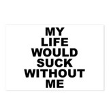 My Life Would Suck Without Me Postcards (Package o