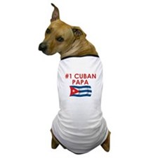 #1 Cuban Papa Dog T-Shirt