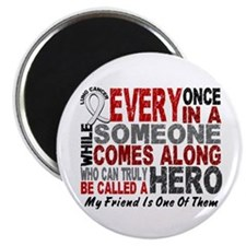 "HERO Comes Along 1 Friend LUNG CANCER 2.25"" Magnet"