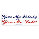 LIBERTY OR DEBT Bumper Sticker