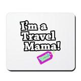 I'm a Travel Mama! Mousepad