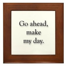 Go Ahead Make My Day Framed Tile