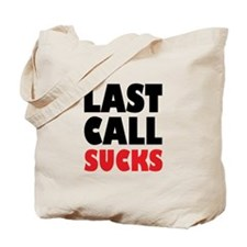 Last Call Sucks Tote Bag
