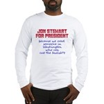 Jon Stewart for President Long Sleeve T-Shirt