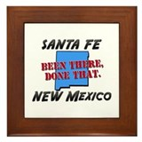 santa fe new mexico - been there, done that Framed