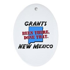 grants new mexico - been there, done that Ornament