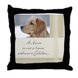 A House Is Not a Home Throw Pillow
