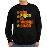 Price is Wrong Sweatshirt
