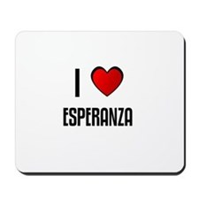 I LOVE ESPERANZA Mousepad