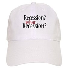 What Recession? Baseball Cap
