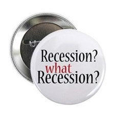 """What Recession? 2.25"""" Button (10 pack)"""
