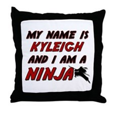 my name is kyleigh and i am a ninja Throw Pillow
