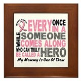 HERO Comes Along 1 Mommy BREAST CANCER Framed Tile