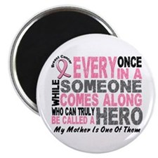 "HERO Comes Along 1 Mother BREAST CANCER 2.25"" Magn"