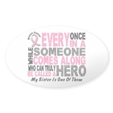 HERO Comes Along 1 Sister BREAST CANCER Decal