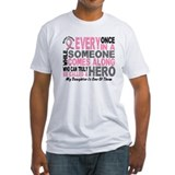 HERO Comes Along 1 Daughter BREAST CANCER Shirt
