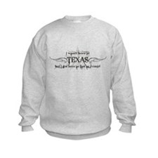 Born In Texas Sweatshirt