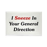 I Sneeze In Your Direction Rectangle Magnet