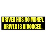Driver has no money. Bumper Bumper Sticker