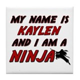 my name is kaylen and i am a ninja Tile Coaster