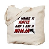 my name is katie and i am a ninja Tote Bag