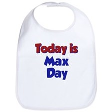 Today is Max Day Bib