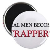 Real Men Become Trappers Magnet