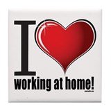 I love working at home! Tile Coaster