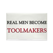 Real Men Become Toolmakers Rectangle Magnet (10 pa