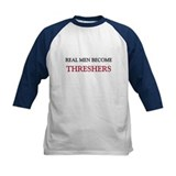 Real Men Become Threshers Tee