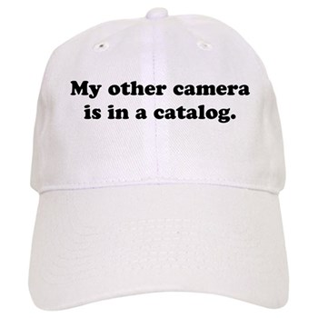 WTD: My other camera is... Cap