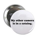 "WTD: My other camera is... 2.25"" Button (10 p"
