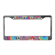 Peace Love Bailout AIG License Plate Frame