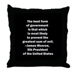 James Monroe Quotation Throw Pillow