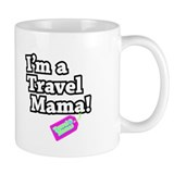 I'm a Travel Mama! Coffee Mug