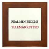 Real Men Become Telemarketers Framed Tile