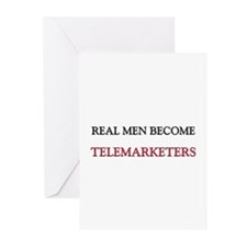 Real Men Become Telemarketers Greeting Cards (Pk o