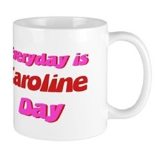 Everyday is Caroline Day Mug