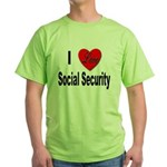 I Love Social Security Green T-Shirt